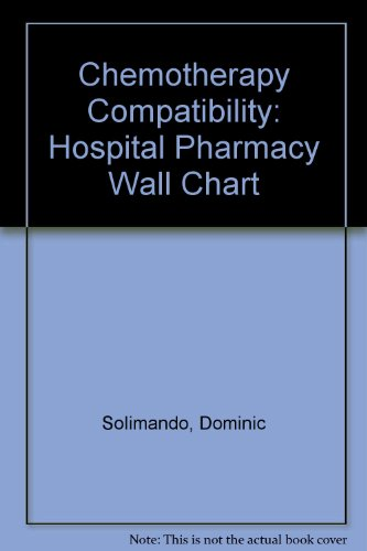 9781574392708: Chemotherapy Compatibility: Hospital Pharmacy Wall Chart