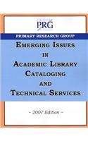 Emerging Issues in Academic Library Cataloging & Technical Services: Primary Research Group ...