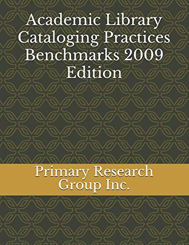 9781574401066: Academic Library Cataloging Practices Benchmarks