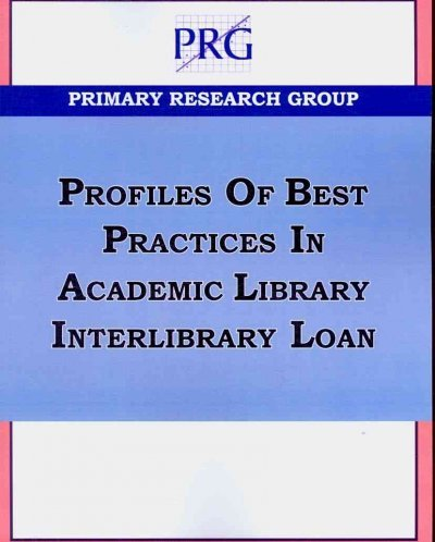 Profiles of Best Practices in Academic Library Interlibrary Loan