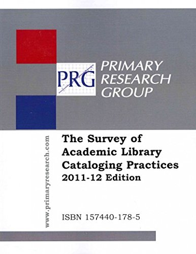 9781574401783: The Survey of Academic Library Cataloging Practices, 2011-12