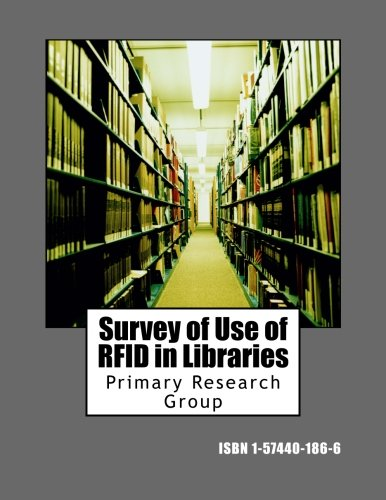 Survey of Use of RFID in Libraries: Primary Research Group
