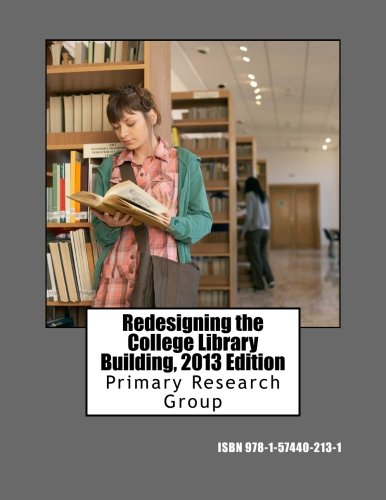 Redesigning the College Library Building, 2013 Edition: Primary Research Group