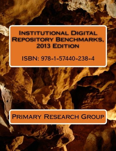 Institutional Digital Repository Benchmarks, 2013 Edition: Primary Research Group