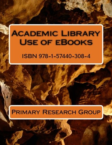 Academic Library Use of eBooks: Primary Research Group