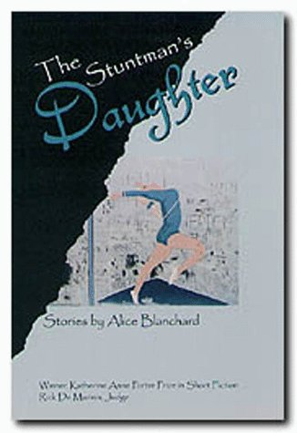 The Stuntman's Daughter and Other Stories: Blanchard, Alice