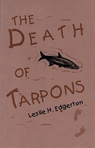 The Death of Tarpons: Edgerton, Leslie H.