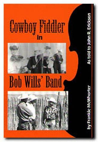 Cowboy Fiddler in Bob Wills' Band: Frankie McWhorter; Introduction-Lanny