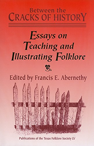 Between the Cracks of History Essays on: Abernethy, Francis E.