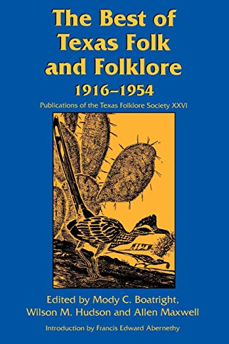 9781574410556: The Best of Texas Folk and Folklore, 1916-1954 (Publications of the Texas Folklore Society)