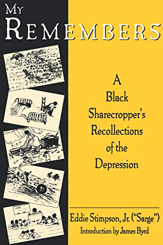 9781574410679: My Remembers: A Black Sharecropper's Recollections of the Depression