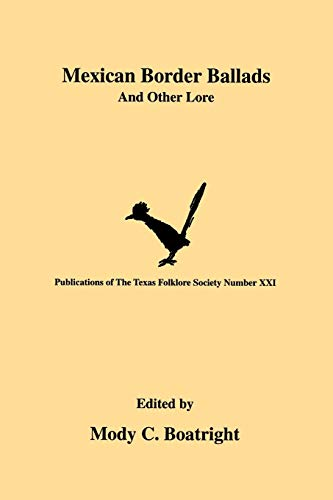 Mexican Border Ballads: And Other Lore (Paperback: Boatright, Mody C.