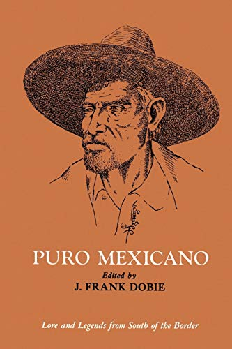 Puro Mexicano (Publications of the Texas Folklore Society): University of North Texas Press