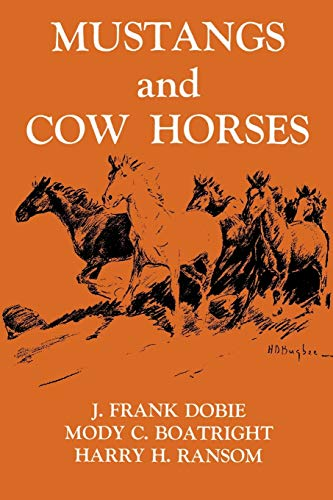 Mustangs and Cow Horses (Publications of the: Dobie, J. Frank
