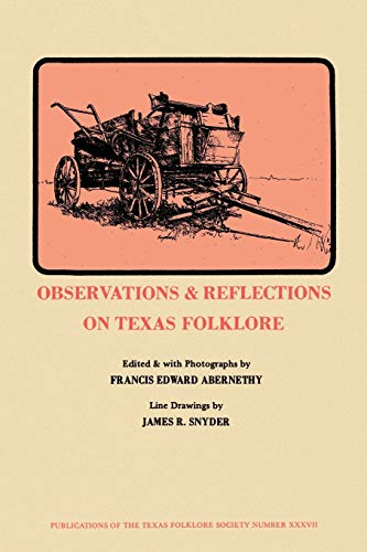 Observations & Reflections on Texas Folklore -: Abernethy, Francis E.