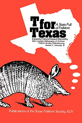 T for Texas: A State Full of: Francis E Abernethy