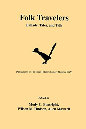 9781574411096: Folk Travelers: Ballads, Tales, and Talk (Publications of the Texas Folklore Society)