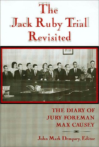 The Jack Ruby Trial Revisited: The Diary: Max Causey; John