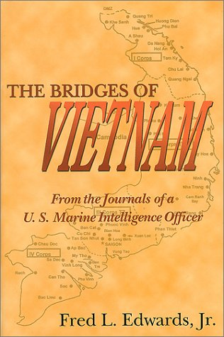 9781574411232: The Bridges of Vietnam: From the Journals of a U. S. Marine Intelligence Officer