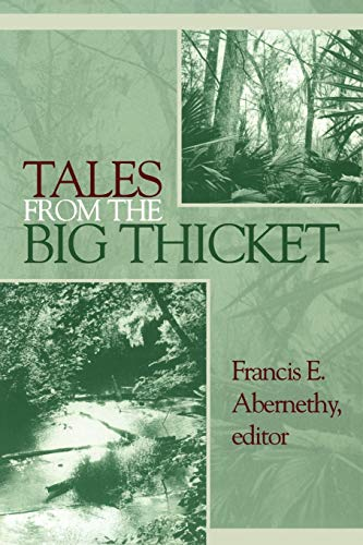 Tales from the Big Thicket (Number One in The Temple Big Thicket Series): University of North Texas...