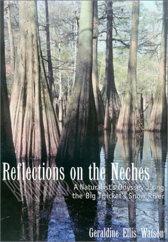 9781574411607: Reflections on the Neches: A Naturalist's Odyssey along the Big Thicket's Snow River (Temple Big Thicket Series)