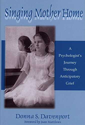 9781574411621: Singing Mother Home: A Psychologist's Journey through Anticipatory Grief