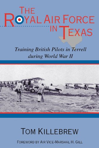 9781574411690: The Royal Air Force in Texas: Training British Pilots in Terrell during World War II (War and the Southwest)
