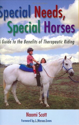 9781574411904: Special Needs, Special Horses: A Guide to the Benefits of Therapeutic Riding (Practical Guide Series)
