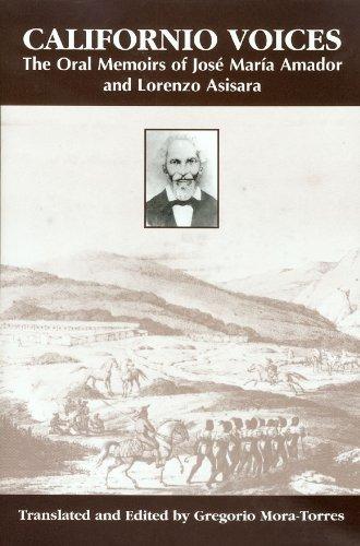 9781574411911: Californio Voices: The Oral Memoirs of José María Amador and Lorenzo Asisara (Al Filo: Mexican American Studies Series)