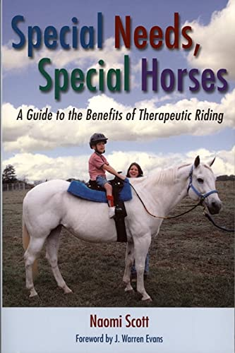 9781574411928: Special Needs, Special Horses: A Guide to the Benefits of Therapeutic Riding (Practical Guide)