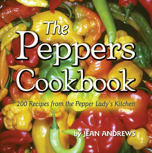 9781574411935: The Peppers Cookbook: 200 Recipes from the Pepper Lady's Kitchen (Great American Cooking)