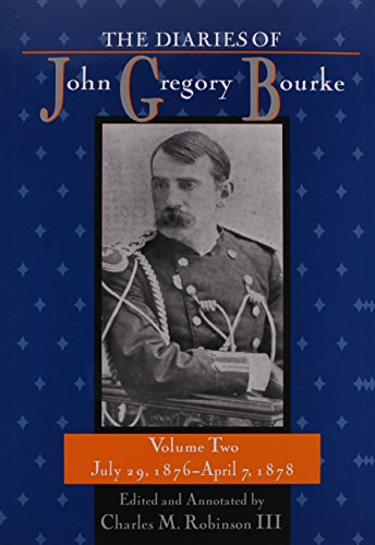 9781574411966: The Diaries of John Gregory Bourke, Volume 2: July 29, 1876, to April 7, 1878
