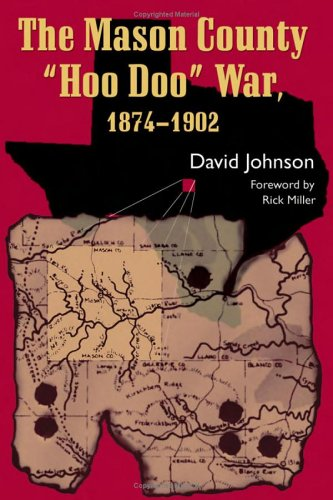"The Mason County ""Hoo Doo"" War, 1874-1902: Johnson, David & Rick Miller"