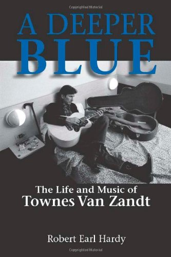 9781574412475: A Deeper Blue: The Life and Music of Townes Van Zandt (North Texas Lives of Musicians Series)