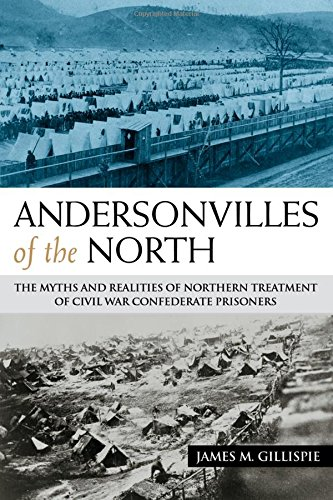 9781574412550: Andersonvilles of the North: The Myths and Realities of Northern Treatment of Civil War Confederate Prisoners