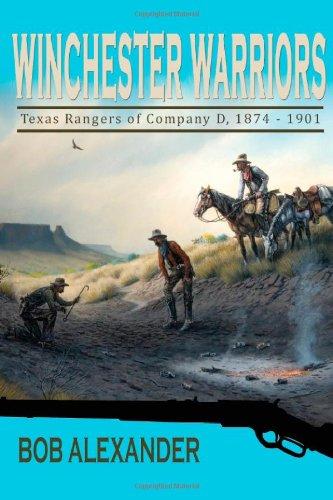 Winchester Warriors Texas Rangers of Company D, 1874-1901: Alexander, Bob