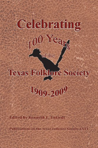Celebrating 100 Years of the Texas Folklore Society 1909-2009 (Hardback)