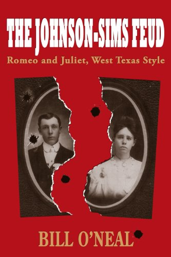 The Johnson-Sims Feud: Romeo and Juliet, West Texas Style (A.C. Greene Series) (1574412906) by Bill O'Neal