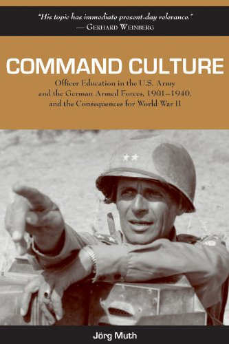9781574413038: Command Culture: Officer Education in the U.S. Army and the German Armed Forces, 1901-1940, and the Consequences for World War II