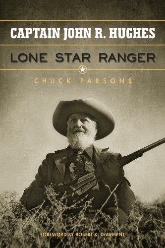 Captain John R. Hughes, Lone Star Ranger (Frances B. Vick Series): Parsons, Chuck
