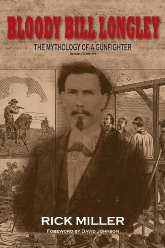 9781574413052: Bloody Bill Longley: The Mythology of a Gunfighter, Second Edition (A.C. Greene Series)
