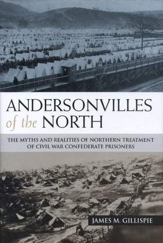 9781574413113: Andersonvilles of the North: The Myths and Realities of Northern Treatment of Civil War Confederate Prisoners