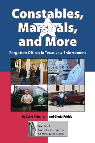 Constables, Marshals, and More: Forgotten Offices in Texas Law Enforcement: Lorie Rubenser
