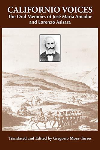 9781574414387: Californio Voices: The Oral Memoirs of José María Amador and Lorenzo Asisara (Al Filo: Mexican American Studies Series)