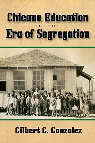 9781574415018: Chicano Education in the Era of Segregation (Al Filo: Mexican American Studies Series)