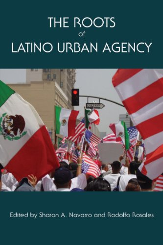 9781574415308: The Roots of Latino Urban Agency (Al Filo: Mexican American Studies Series)