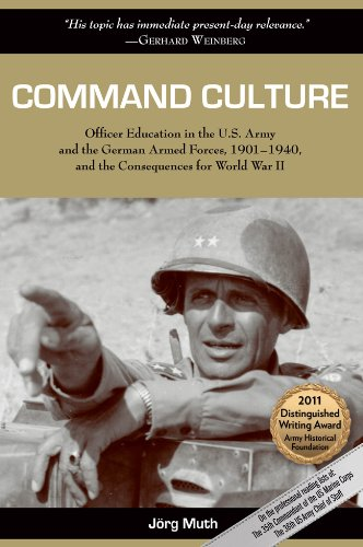 9781574415339: Command Culture: Officer Education in the U.S. Army and the German Armed Forces, 1901-1940, and the Consequences for World War II