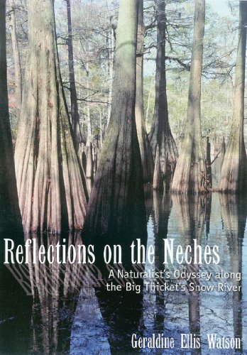 9781574415353: Reflections on the Neches: A Naturalist's Odyssey along the Big Thicket's Snow River (Temple Big Thicket Series)