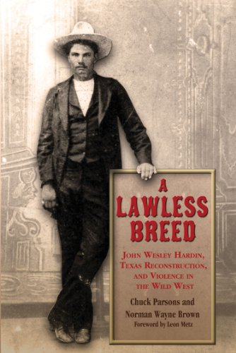 9781574415551: A Lawless Breed: John Wesley Hardin, Texas Reconstruction, and Violence in the Wild West (A.C. Greene Series)