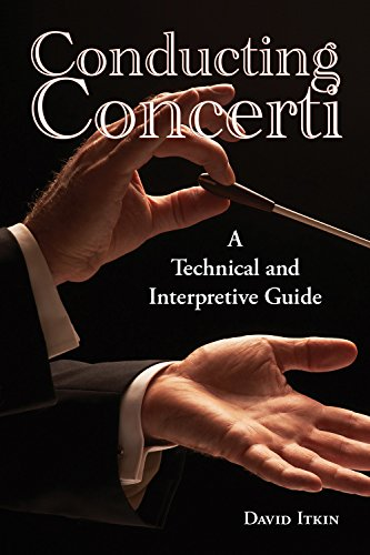 Conducting Concerti: A Technical and Interpretive Guide: Itkin, David